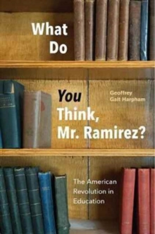 What Do You Think, Mr. Ramirez? : The American Revolution in Education, Paperback / softback Book