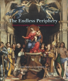 The Endless Periphery : Toward a Geopolitics of Art in Lorenzo Lotto's Italy, PDF eBook