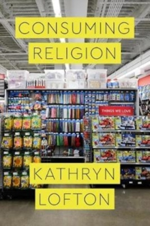 Consuming Religion, Paperback / softback Book