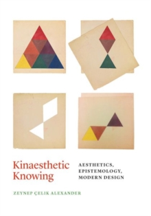 Kinaesthetic Knowing : Aesthetics, Epistemology, Modern Design, Hardback Book