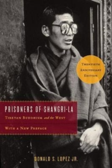 Prisoners of Shangri-La : Tibetan Buddhism and the West, Paperback / softback Book