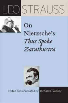 Leo Strauss on Nietzsche's Thus Spoke Zarathustra, Hardback Book