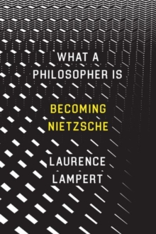 What a Philosopher is : Becoming Nietzsche, Hardback Book