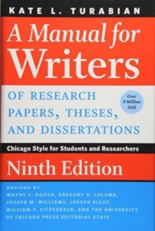 A Manual for Writers of Research Papers, Theses, and Dissertations, Ninth Edition : Chicago Style for Students and Researchers, Hardback Book