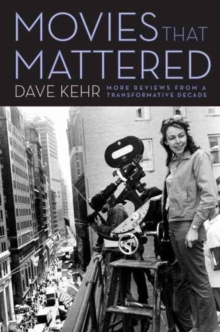 Movies That Mattered : More Reviews from a Transformative Decade, Paperback Book