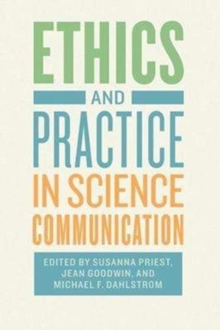 Ethics and Practice in Science Communication, Paperback Book
