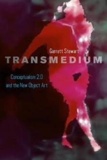 Transmedium : Conceptualism 2.0 and the New Object Art, Paperback / softback Book