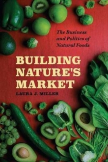 Building Nature's Market : The Business and Politics of Natural Foods, Paperback Book