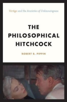 "The Philosophical Hitchcock : ""Vertigo"" and the Anxieties of Unknowingness, Hardback Book"