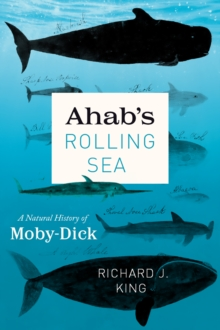 "Ahab's Rolling Sea : A Natural History of ""moby-Dick"", Hardback Book"