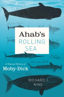 "Ahab's Rolling Sea : A Natural History of ""Moby-Dick"", EPUB eBook"