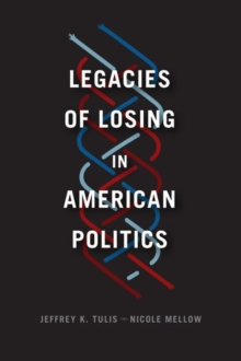 Legacies of Losing in American Politics, Hardback Book