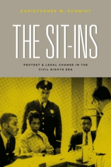 The Sit-Ins : Protest and Legal Change in the Civil Rights Era, Hardback Book