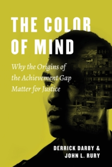 The Color of Mind : Why the Origins of the Achievement Gap Matter for Justice, Paperback Book