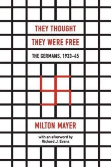 They Thought They Were Free : The Germans, 1933-45, Paperback Book