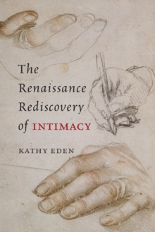 The Renaissance Rediscovery of Intimacy, Paperback / softback Book