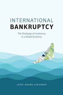 International Bankruptcy : The Challenge of Insolvency in a Global Economy, Hardback Book