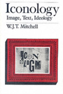 Iconology : Image, Text, Ideology, Paperback Book