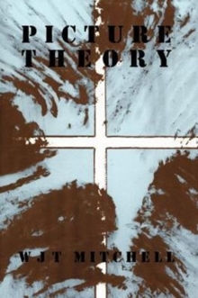 Picture Theory : Essays on Verbal and Visual Representation, Paperback / softback Book