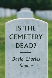 Is the Cemetery Dead?, Hardback Book