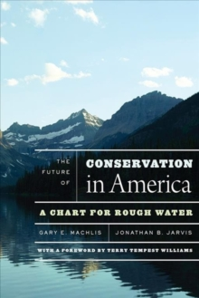 The Future of Conservation in America : A Chart for Rough Water, Paperback Book