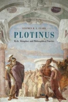 Plotinus : Myth, Metaphor, and Philosophical Practice, Paperback Book