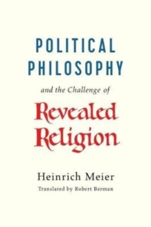 Political Philosophy and the Challenge of Revealed Religion, Paperback Book