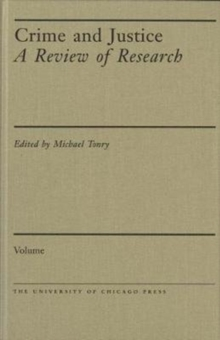 Crime and Justice, Volume 47 : A Review of Research, Hardback Book