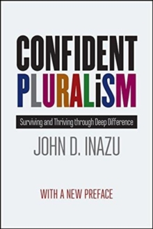 Confident Pluralism : Surviving and Thriving Through Deep Difference, Paperback / softback Book