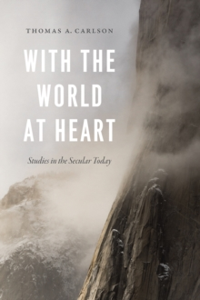 With the World at Heart : Studies in the Secular Today, Paperback / softback Book