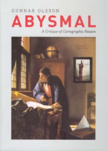 Abysmal : A Critique of Cartographic Reason, Hardback Book