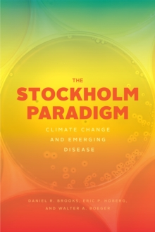 The Stockholm Paradigm : Climate Change and Emerging Disease, Paperback / softback Book