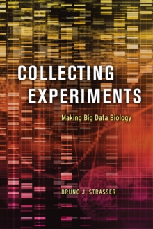 Collecting Experiments : Making Big Data Biology, Paperback / softback Book