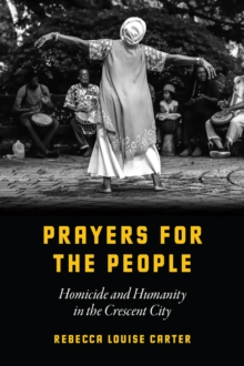 Prayers for the People : Homicide and Humanity in the Crescent City, Paperback / softback Book