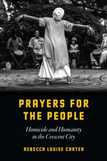 Prayers for the People : Homicide and Humanity in the Crescent City, EPUB eBook
