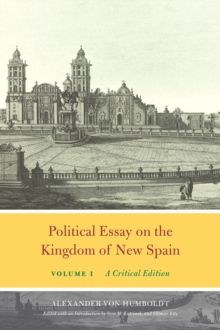 Political Essay on the Kingdom of New Spain, Volume 1 : A Critical Edition, Hardback Book