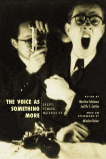 The Voice as Something More : Essays Toward Materiality, Hardback Book
