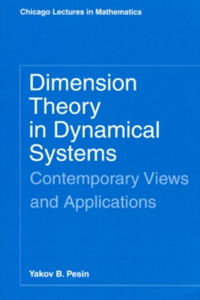 Dimension Theory in Dynamical Systems : Contemporary Views and Applications, PDF eBook