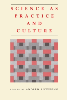 Science as Practice and Culture, Paperback / softback Book