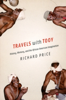 Travels with Tooy : History, Memory, and the African American Imagination, Paperback / softback Book