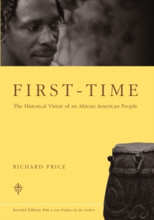 First-time : The Historical Vision of an African American People, Paperback / softback Book