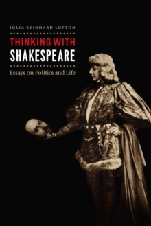Thinking with Shakespeare : Essays on Politics and Life, EPUB eBook