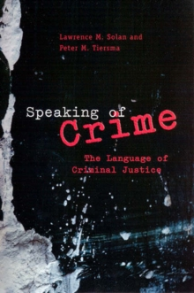 Speaking of Crime : The Language of Criminal Justice, Paperback / softback Book
