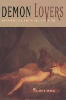 Demon Lovers : Witchcraft, Sex and the Crisis of Belief, Paperback / softback Book