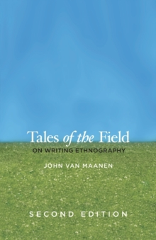 Tales of the Field : On Writing Ethnography, Paperback Book