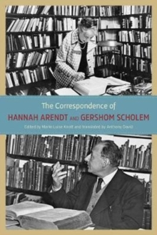 The Correspondence of Hannah Arendt and Gershom Scholem, Hardback Book