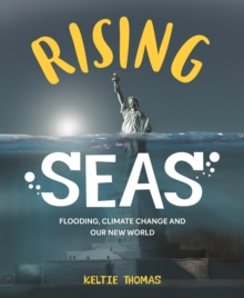 Rising Seas: Confronting Climate Change, Flooding And Our New World : Flooding, Climate Change and Our New World, Paperback Book