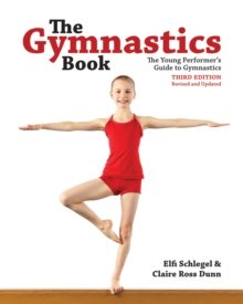The Gymnastics Book : The Young Performer's Guide to Gymnastics, Paperback / softback Book