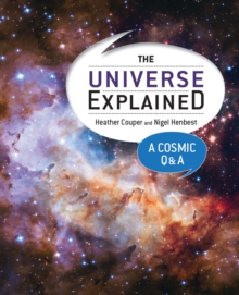 The Universe Explained : A Cosmic Q and A, Paperback / softback Book