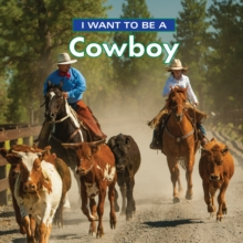 I Want to Be a Cowboy, Paperback / softback Book